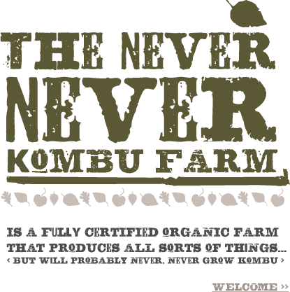 The Never Never Kombu Farm